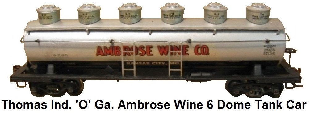 Thomas Industries 'O' gauge Ambrose Wine Six Dome Tank car