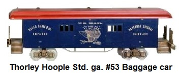 Thorley Hoople Toy Train Company Standard gauge baggage car