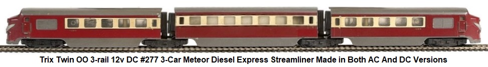Trix Twin 3-rail 12v DC #277 3-Car Meteor Diesel Express streamliner made in both AC and DC versions