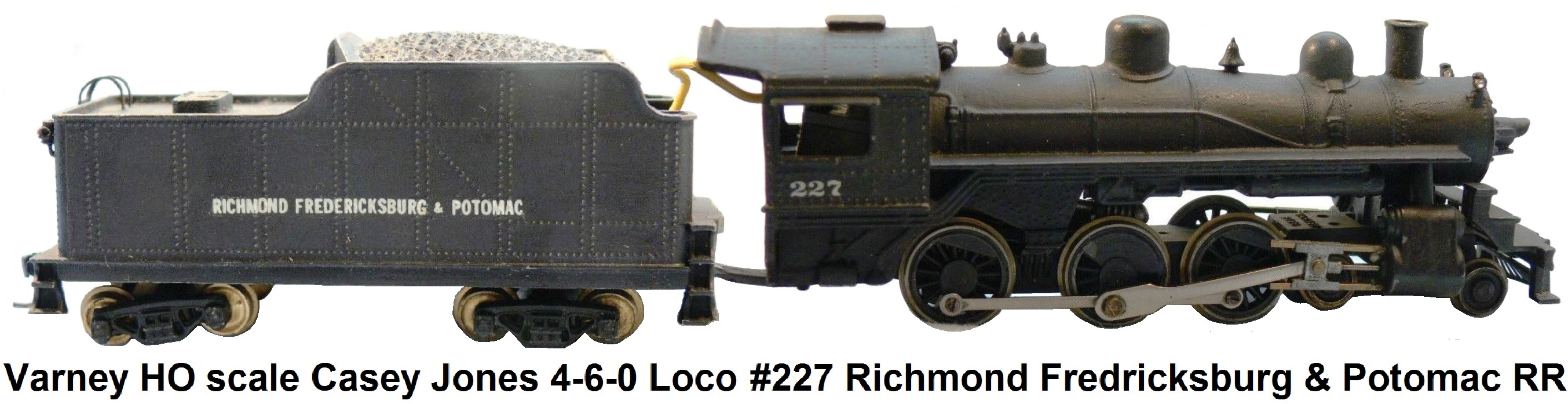 Varney HO scale 4-6-0 Casey Jones loco and tender #227 Richmond Fedricksburg & Potomoc RR