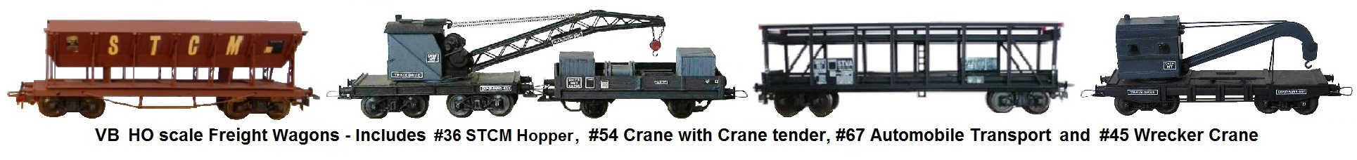 VB HO scale Freight Wagons, includes #36 STCM Hopper, #54 Crane with Tender, #67 Auto Transport, and #45 Wrecker
