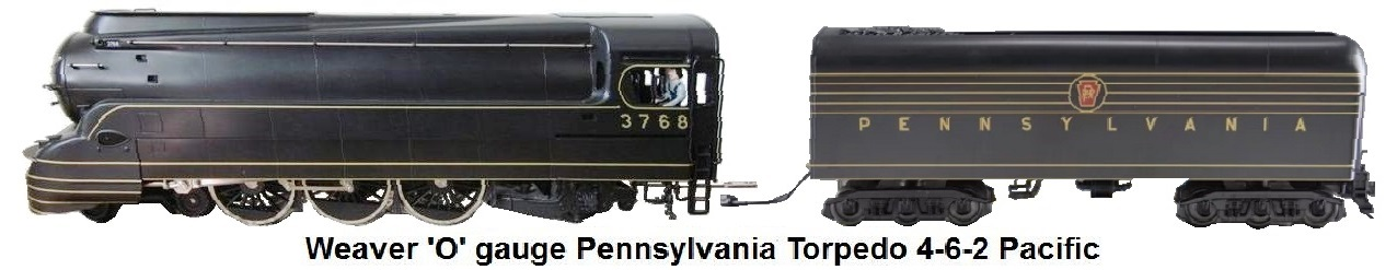 Weaver 'O' gauge Pennsylvania Torpedo 4-6-2 Pacific Steam loco