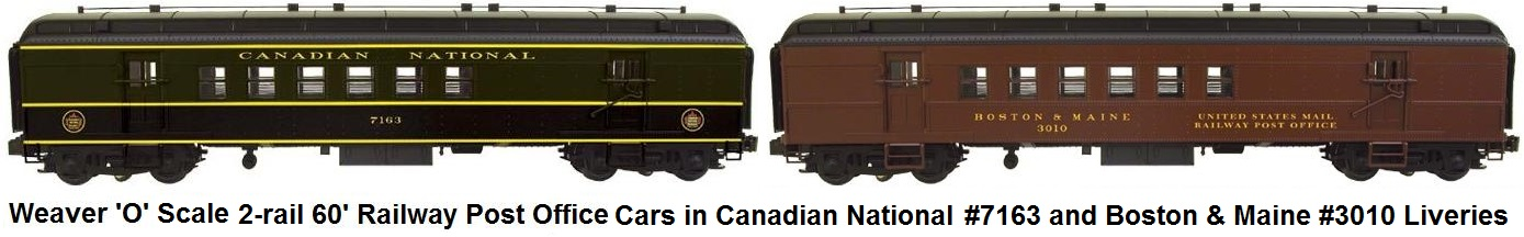 Weaver 'O' scale 60' Railway Post Office cars for the Canadian National and Boston & Maine Railroads, available in 2-rail or 3-rail