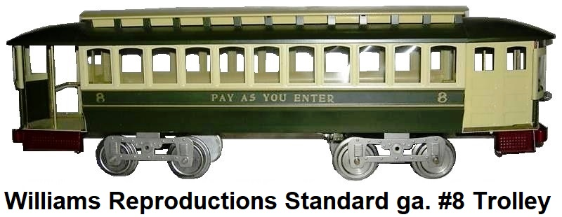 Williams Standard gauge reproduction Lionel #8 Pay As You Enter Trolley