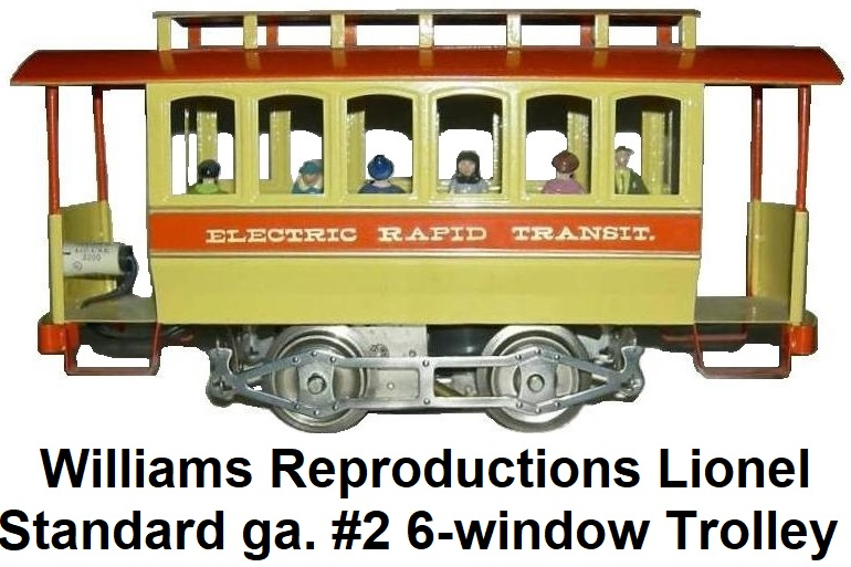 Williams Standard gauge reproduction Lionel #2 Trolley